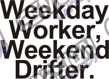 Weekday worker, weekend drifter