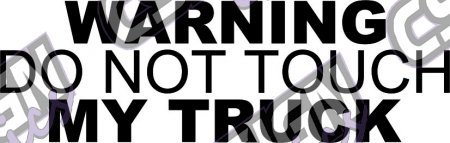 Warning do not touch my truck