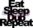 Eat Sleep Dub Repeat