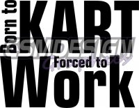 Born to kart forced to work